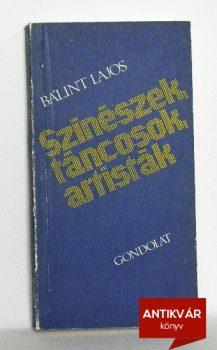 balint-lajos-szineszek-tancosok-artistak
