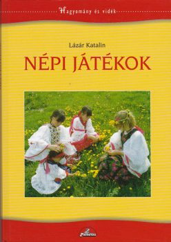 Lázár Katalin: Népi játékok