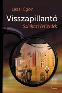 lazar-egon-visszapillanto-szinhazi-evtizedek