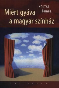 koltai-tamas-miert-gyava-a-magyar-szinhaz