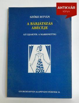 szoke-istvan-a-babjatszas-abeceje
