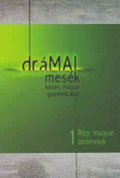 dramai-mesek-regi-magyar-tortenetek