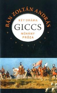 ban-zoltan-andras-giccs-ket-drama-nehany-proza