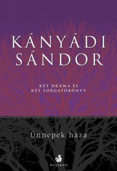 kanyadi-sandor-unnepek-haza-ket-drama