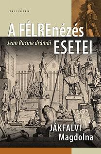 jakfalvi-magdolna-a-felrenezes-esetei-Jean-Racine