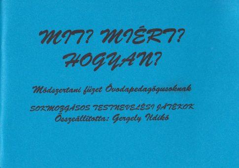 Gergely Ildikó (szerk.): Mit? Miért? Hogyan?
