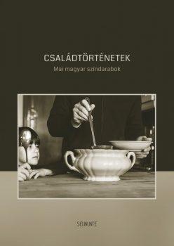 csaladtortenetek-mai-magyar-szindarabok