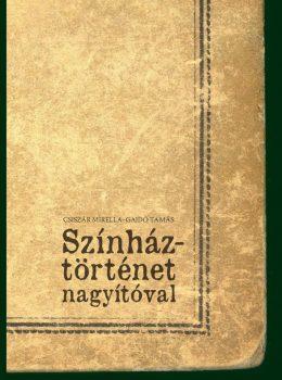 csiszar-mirella-gajdo-tamas-szinhaztortenet-nagyitoval