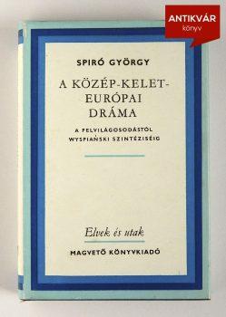 spiro-gyorgy-a-kozep-kelet-europai-drama