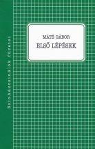 Máté Gábor: Első lépések