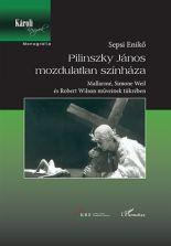 sepsi-eniko-pilinszky-janos-mozdulatlan-szinhaza