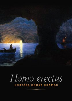 homo-erectus-orosz-dramak