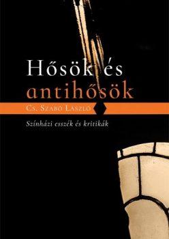 cs-szabo-laszlo-hosok-es-antihosok