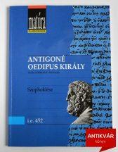 Szophoklész: Antigoné; Oedipus király