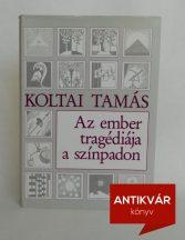 koltai-tamas-az-ember-tragediaja-a-szinpadon