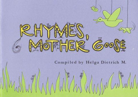 Helga Dietrich M.: Rhymes, Mother Goose